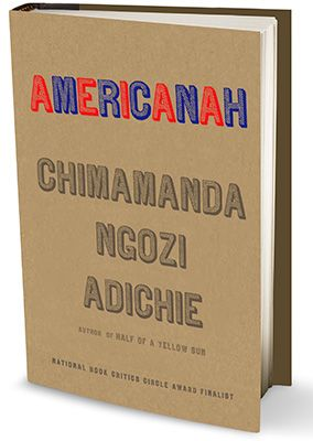 "In a hair-braiding salon in Trenton, New Jersey, Ifemelu— the articulate, lovely and blisteringly frank protagonist of Chimamanda Ngozi Adichie's masterful novel Americanah (Knopf)—tosses off an e-mail to her first lover, the bookish Obinze, in Nigeria, where, after 13 years of living in the States, she plans to return to start life anew. Though successful as a blogger and on fellowship at Princeton, she feels ""cement in her soul"" and ditches the privileged life she's clawed her way ..."