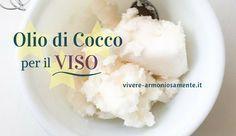 L'olio di cocco per il viso è ottimo per idratare la pelle, per brufoli e acne, scottature, labbra screpolate, struccare, eliminare rughe e infezioni.