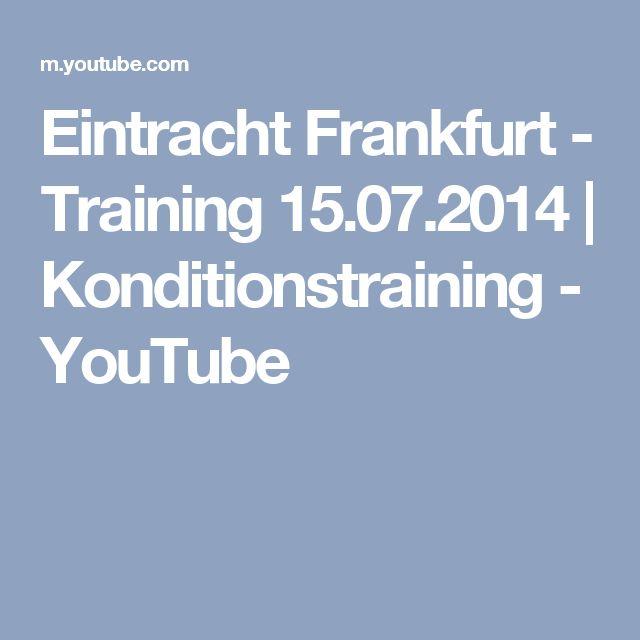 Eintracht Frankfurt - Training 15.07.2014 | Konditionstraining - YouTube