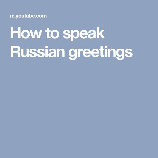 How to speak Russian greetings