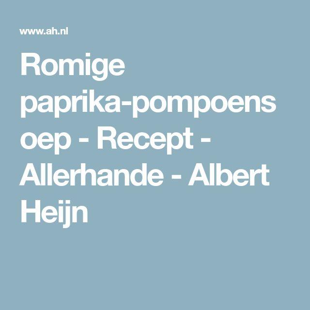 Romige paprika-pompoensoep - Recept - Allerhande - Albert Heijn