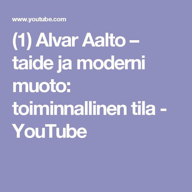 (1) Alvar Aalto – taide ja moderni muoto: toiminnallinen tila - YouTube