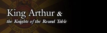 King Arthur & The Knights of the Round Table | History, Legend and Everything in Between