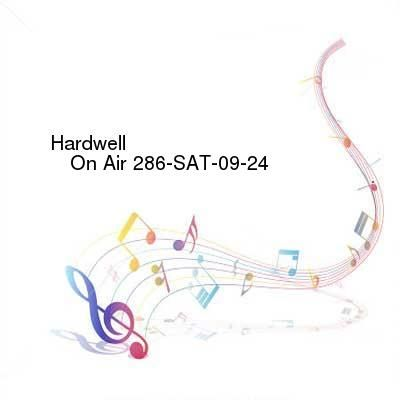 Hardwell  On Air 286-SAT-09-24-2016-TALiON