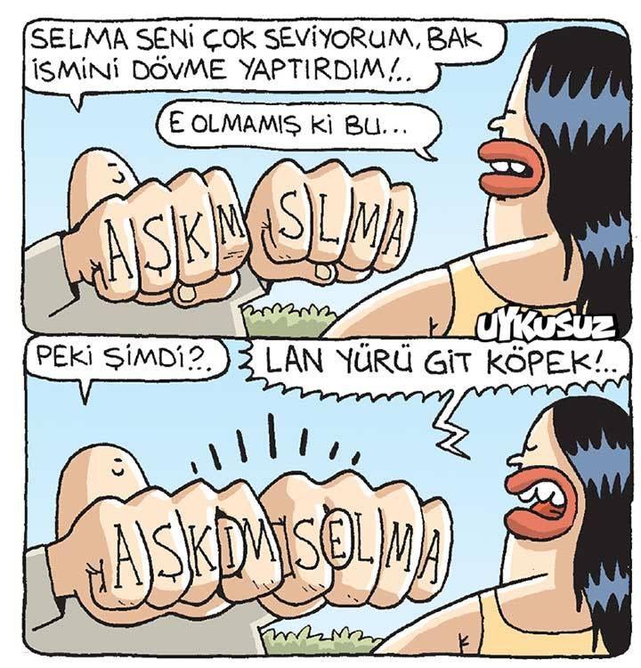 - Selma seni çok seviyorum, bak ismini dövme yaptırdım!.. (AŞKM SLMA) + E olmamış ki bu... - Peki simdi?.. (AŞKIM SELMA) + Lan yürü git köpek!.. #karikatür #mizah #matrak #komik #espri #şaka #gırgır #komiksözler #dövme #tattoo #nah #nahişareti