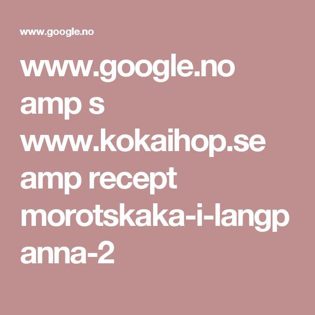 www.google.no amp s www.kokaihop.se amp recept morotskaka-i-langpanna-2