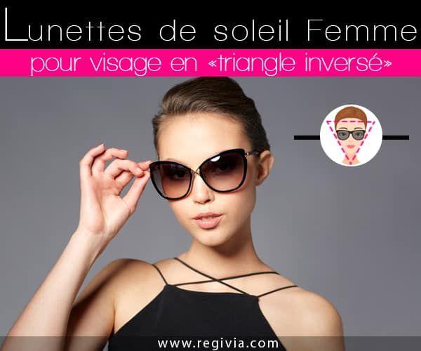 Quelles paires et montures de lunettes de soleil choisir quand on a un visage triangulaire : triangle bas, inversé ou coeur ? Conseils solaires pour femmes.