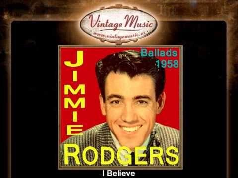 James Frederick ''Jimmie'' Rodgers (nacido el 18 de septiembre de 1933 en Camas, Washington, Estados Unidos) es un cantante de música popular americana.    Jimmie Rodgers tuvo una breve carrera de  popularidad dominante a finales de 1950 con canciones de Pop y Country. En la década de 1960, Rodgers tuvo éxitos más modestos con la música contemporánea.  Jimmie Rodgers  no está relacionado con el cantante nacido en 1987 con  el  mismo nombre, que casualmente murió el mismo años...