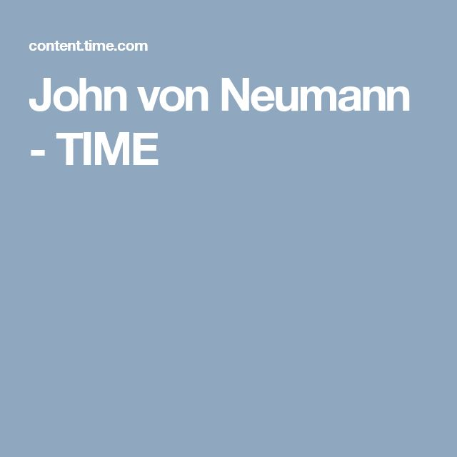 John von Neumann - TIME