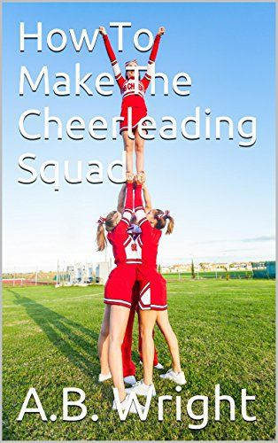 86 best cheer coach stuff images on pinterest cheer coaches how to make the cheerleading squad kindle edition by ab wright children kindle ebooks fandeluxe PDF