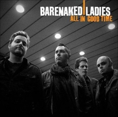Barenaked Ladies - All in Good Time (CD)