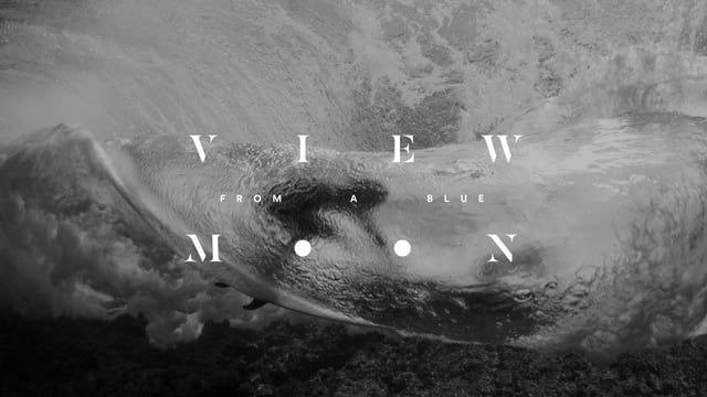 """View From A Blue Moon"" A Film By John Florence & Blake Vincent Kueny  In…"