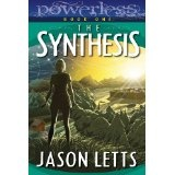 Powerless: The Synthesis (Kindle Edition)By Jason Letts