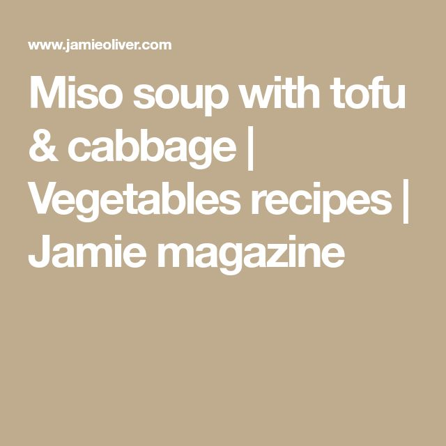 Miso soup with tofu & cabbage | Vegetables recipes | Jamie magazine