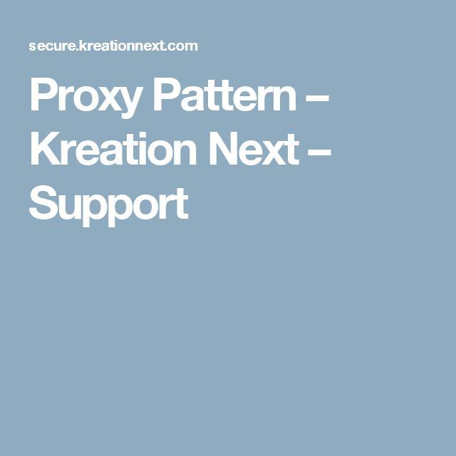 Proxy Pattern – Kreation Next – Support