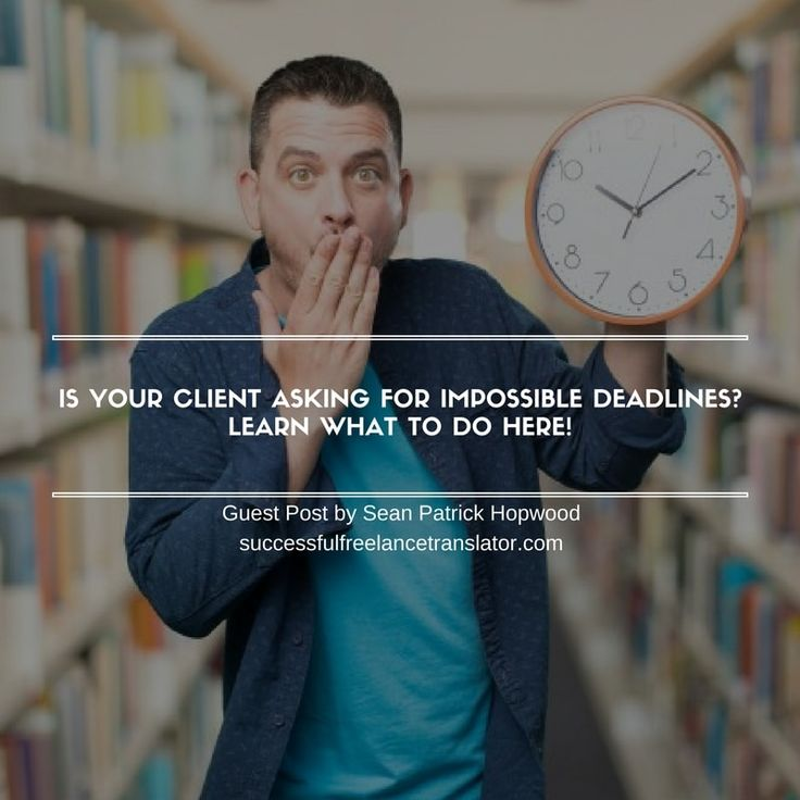 Clients often set unrealistic deadlines for the translation tasks. Learn how to cope with that and never miss a deadline set for the next translation job.