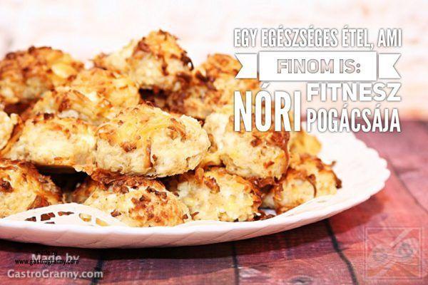 Egy egészséges étel, ami finom is: Nóri fitnesz pogácsája - GastroGranny -Az egészségtudatos táplálkozásért-