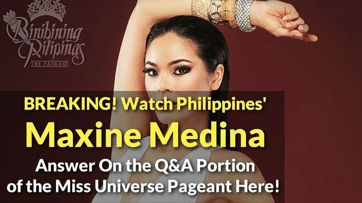 Maxine Medina Answer On the Q&A Portion of the Miss Universe Pageant Here! - WATCH VIDEO HERE -> http://philippinesonline.info/entertainment/maxine-medina-answer-on-the-qa-portion-of-the-miss-universe-pageant-here/   Watch Maxine Medina as she answers the questions at the Q&A portion of the Miss Universe pageant News video courtesy of YouTube channel owner