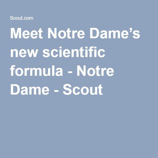 Meet Notre Dame's new scientific formula - Notre Dame - Scout