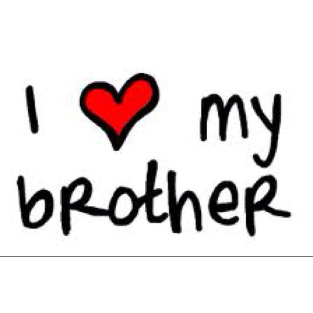 My brother is probably the best man I know :)) I love my brother !