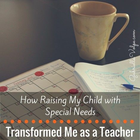 How Raising My Child with Special Needs Transformed Me as a Teacher