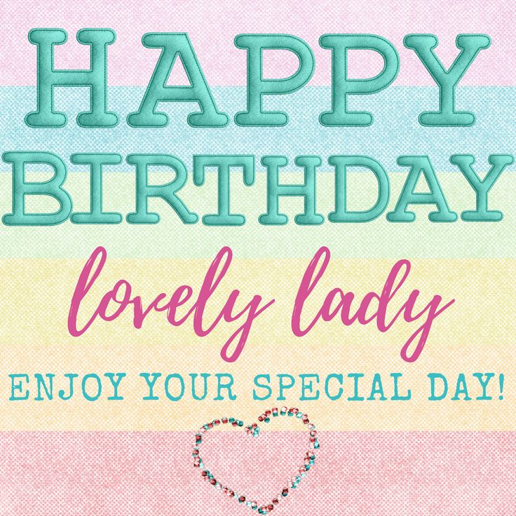 Happy bday lovely lady! Happy birthday wishes for her
