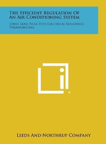 The Efficient Regulation of an Air Conditioning System: Three Lead, Null Type Electrical Resistance Thermometers