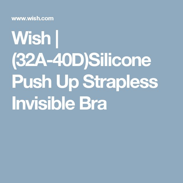 Wish | (32A-40D)Silicone Push Up Strapless Invisible Bra