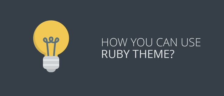 How you can use Ruby theme?