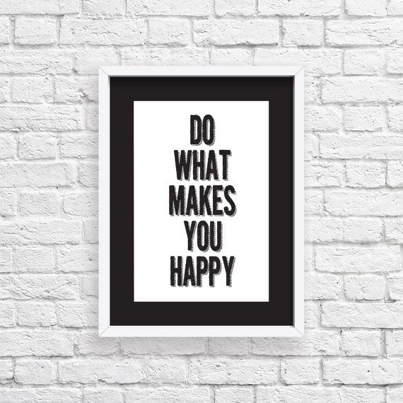 Do What Makes You Happy Digital Download  by StaceyLeeLoves