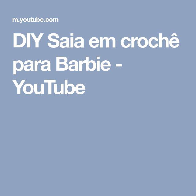 DIY Saia em crochê para Barbie - YouTube