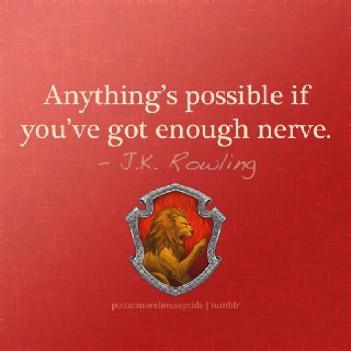 Anything's possible if you've got enough nerve - J.K. Rowling