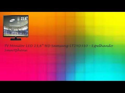 """Espelhar Smartphone TV Monitor LED 23,6"""" HD Samsung LT24D310  ♡ ♥"""
