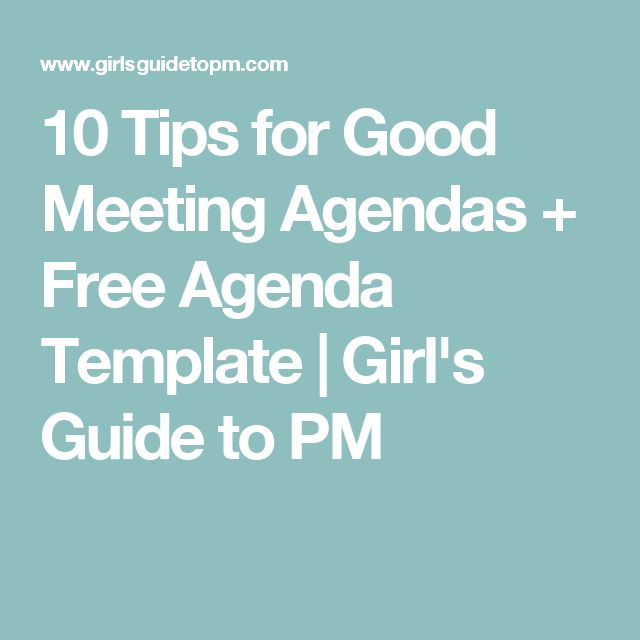 10 Tips for Good Meeting Agendas + Free Agenda Template | Girl's Guide to PM