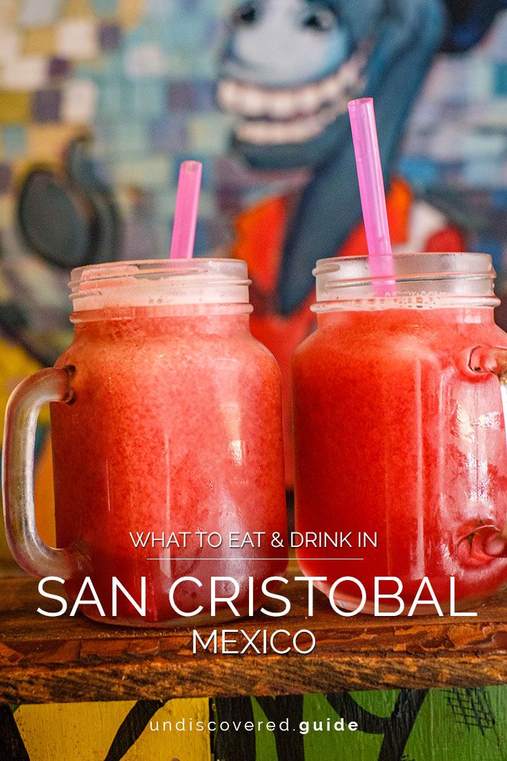 The ultimate guide to what to eat and drink, and where, in San Cristobal de las Casas, Chiapas, Mexico