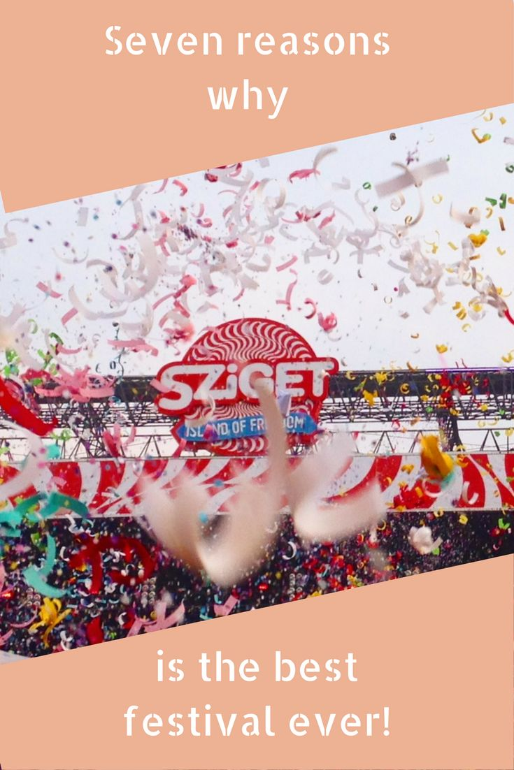 Seven reasons why Sziget festival needs to be on your festival bucket list!