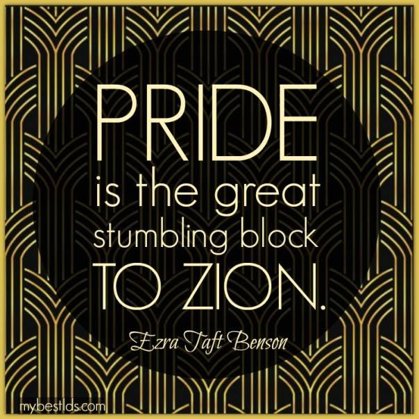 """My dear brethren and sisters, we must prepare to redeem Zion. Pride is the great stumbling block to Zion. The antidote for pride is humility—meekness, submissiveness. Let us choose to be humble. We can do it. I know we can."" From #PresBenson's http://pinterest.com/pin/24066179230010164 inspiring #LDSconf http://facebook.com/223271487682878 message http://lds.org/general-conference/1989/04/beware-of-pride #ShareGoodness"