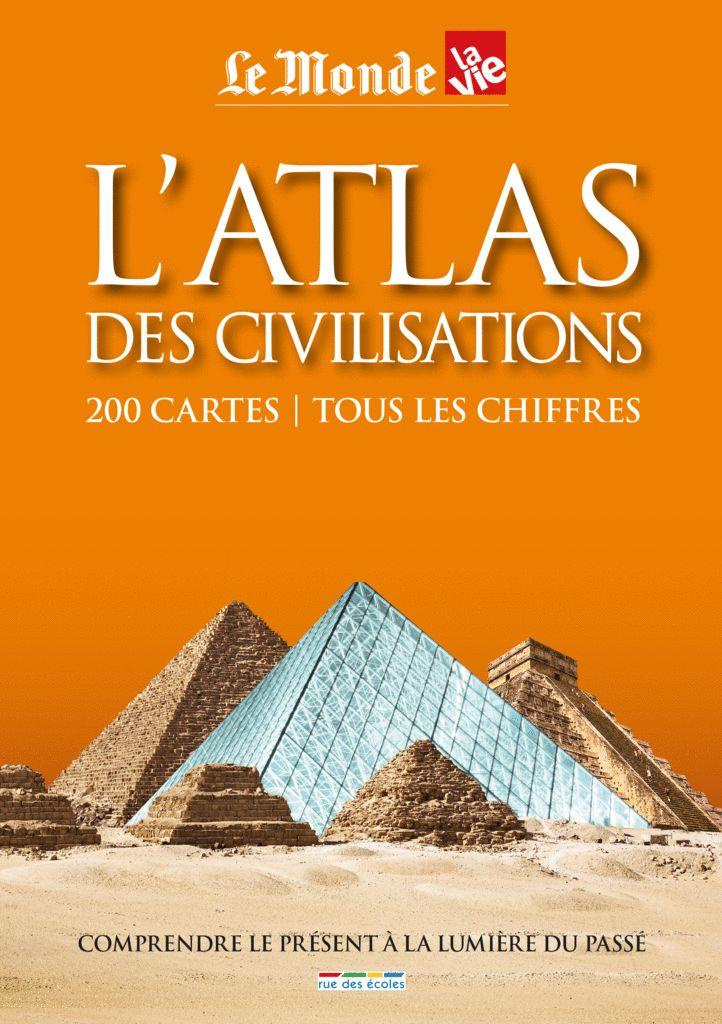 L'atlas des civilisations - 200 cartes / tous les chiffres
