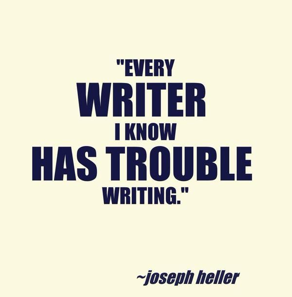 """""""Every Writing I Know Has Trouble Writing."""" - Joseph Heller #writing #amwriting #amediting #authors #writingquotes"""