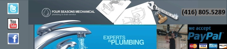 Four Seasons Mechanical Toronto Plumber         http://www.FourSeasonsMechanical.ca
