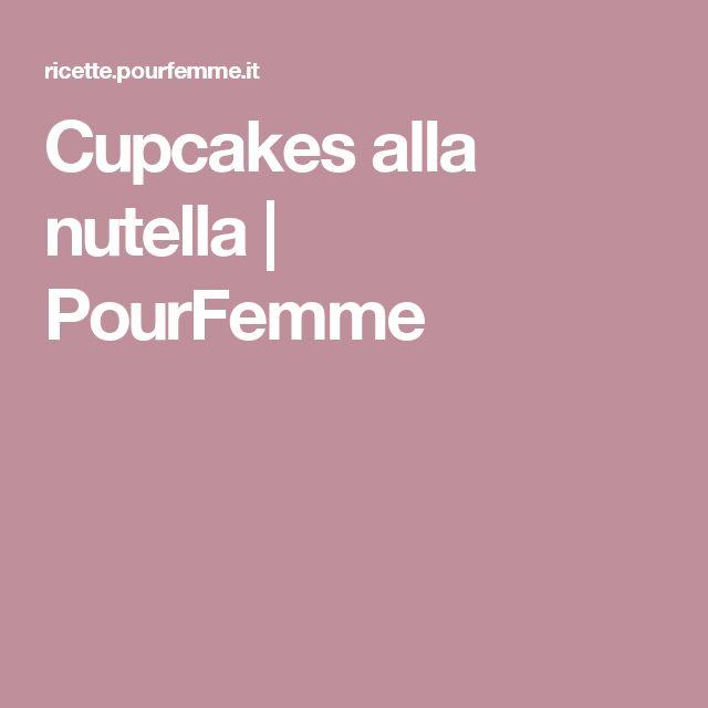 Cupcakes alla nutella | PourFemme