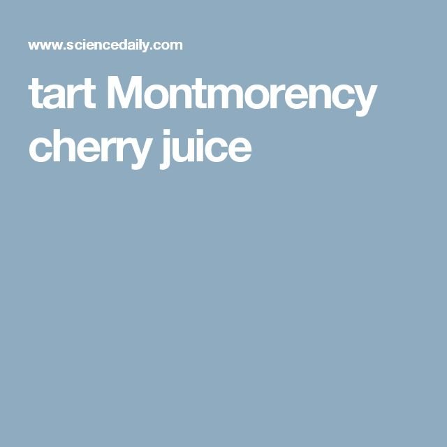 tart Montmorency cherry juice