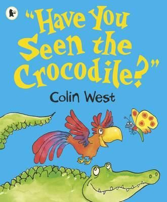 """""""Have You Seen the Crocodile?"""""""