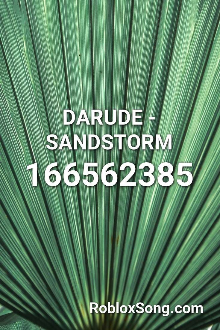 Darude Sandstorm Roblox Id Roblox Music Codes Songs Music