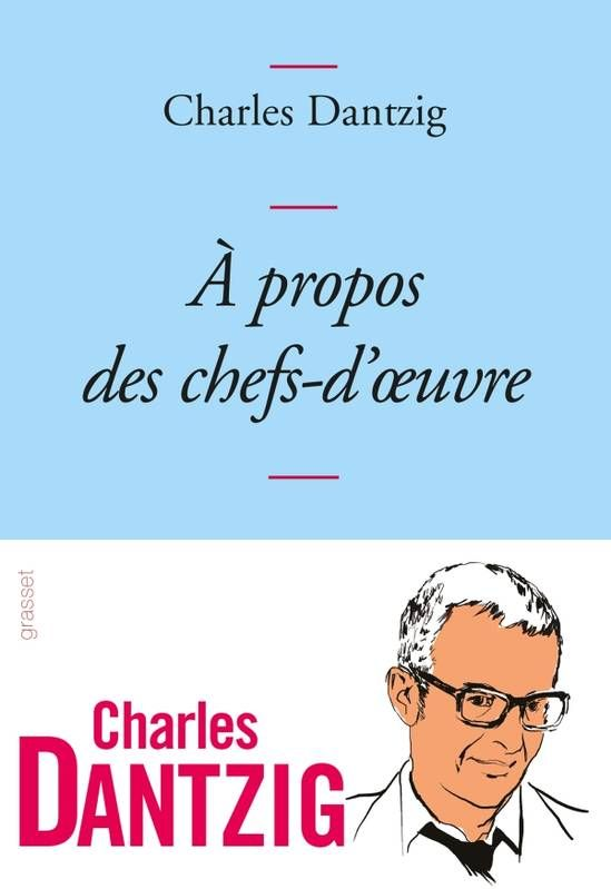 A propos des chefs-d'oeuvre, C. Dantzig