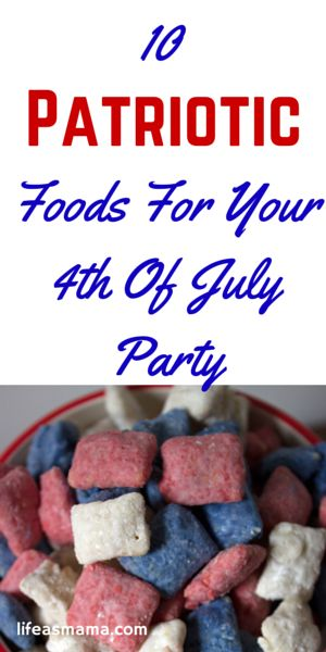 10 Patriotic Foods For Your 4th Of July Party