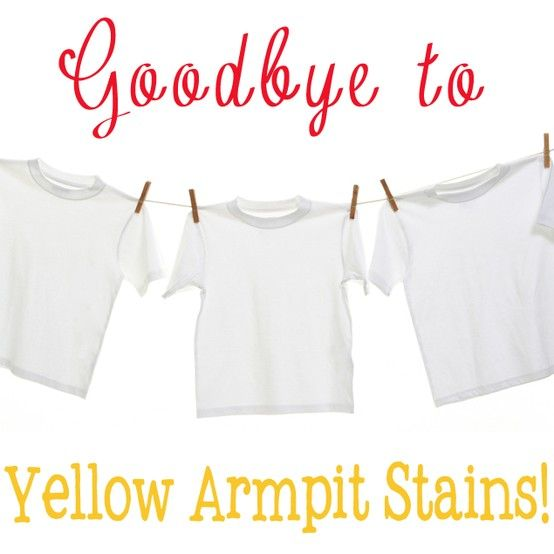"""""""Goodbye To Yellow Armpit Stains"""" from One Good Thing by Jillee. Pinned over 2 MILLION times!"""