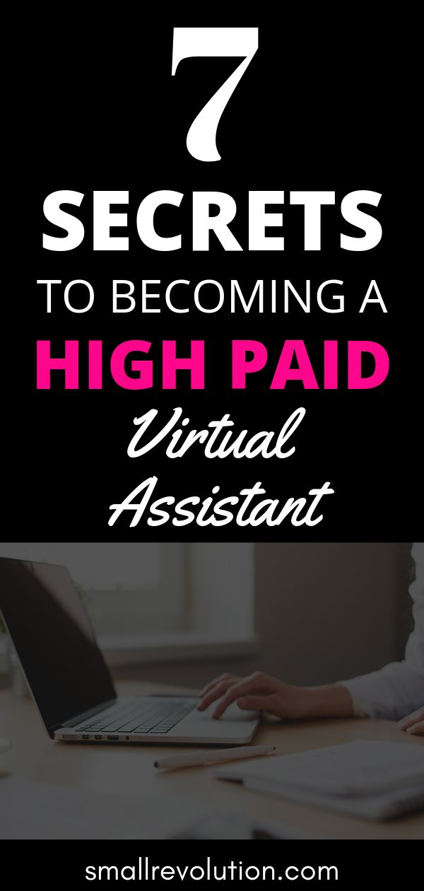 7 Secrets To Becoming A High Paid Virtual Assistant – Virtual Assistant Tips