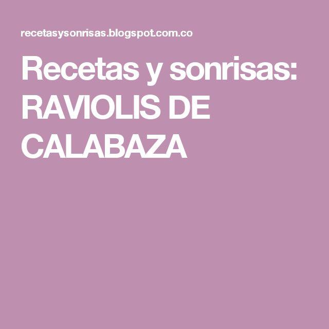 Recetas y sonrisas: RAVIOLIS DE CALABAZA