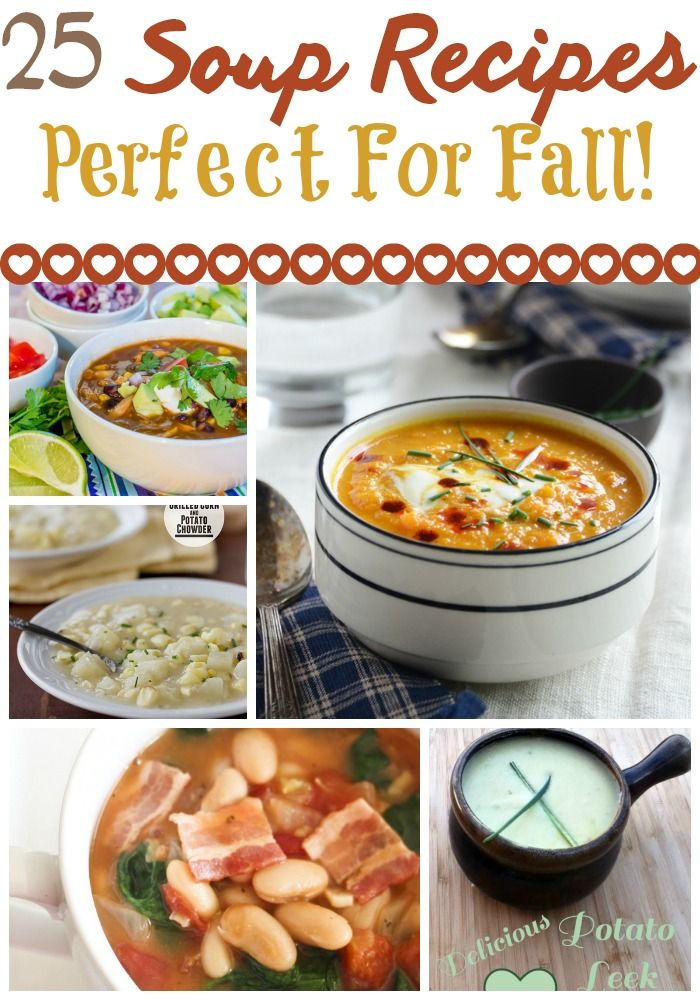 25 Soup Recipes Perfect For Fall!